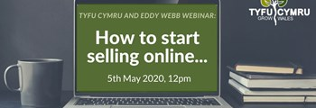 Tyfu Cymru and Eddy Webb Webinar: How to quickly start selling online